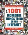 1001 Incredible Things to Do on the Internet