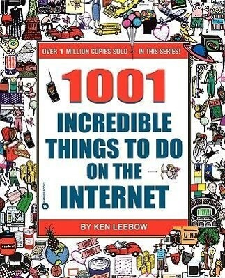 1001 Incredible Things to Do on the Internet als Buch