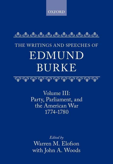 The Writings and Speeches of Edmund Burke: Volume III: Party, Parliament, and the American Crisis 1774-1780 als Buch