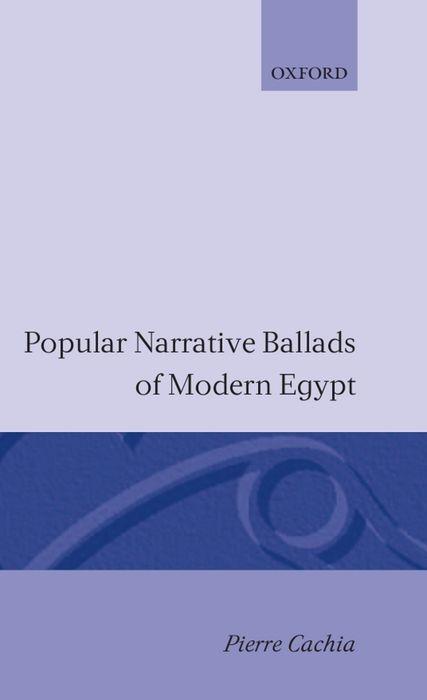 Popular Narrative Ballads of Modern Egypt als Buch