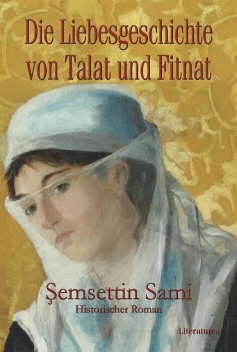 Die Liebesgeschichte von Talat und Fitnat als Buch von Semsettin Sami