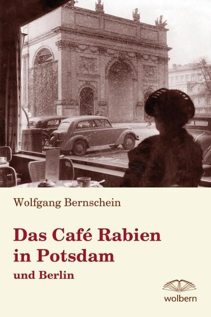 Das Café Rabien in Potsdam und Berlin als Buch