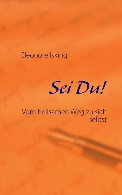 Sei Du! als eBook von Eleonore Isking - Books on Demand