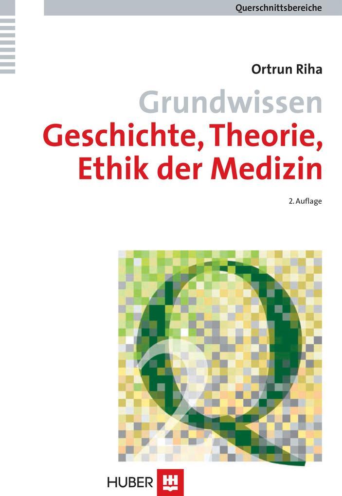 Grundwissen Geschichte, Theorie, Ethik der Medizin als eBook