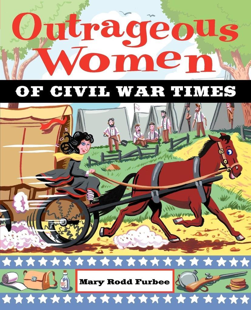 Outrageous Women of Civil War Times als Taschenbuch