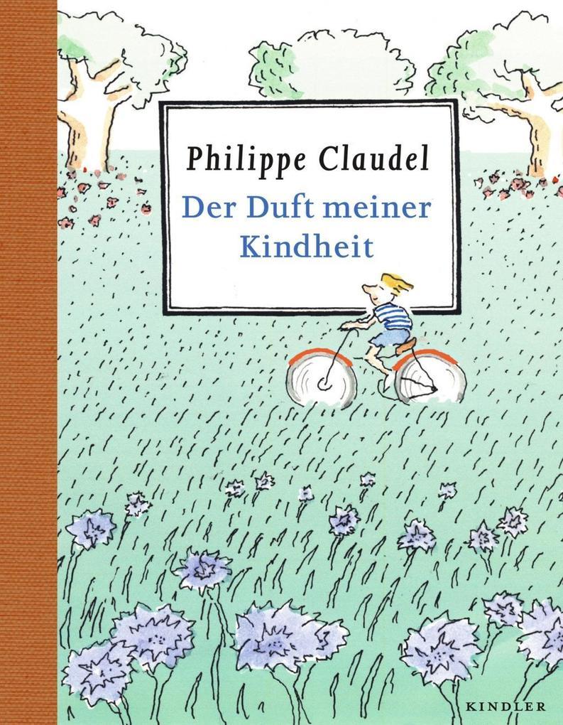 Der Duft meiner Kindheit als Buch von Philippe Claudel