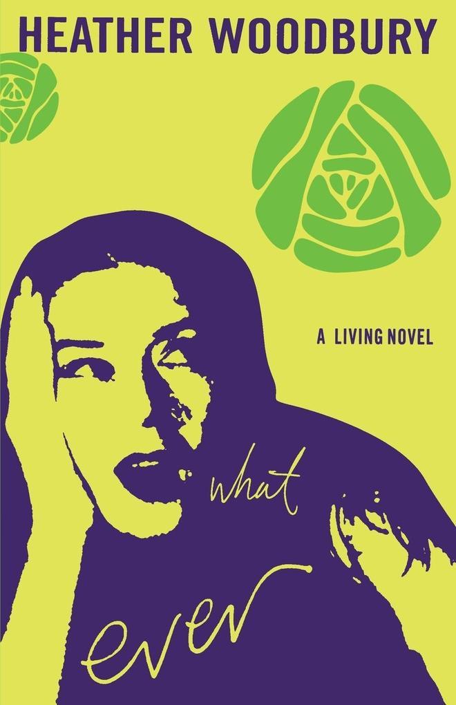 What Ever: A Living Novel als Taschenbuch