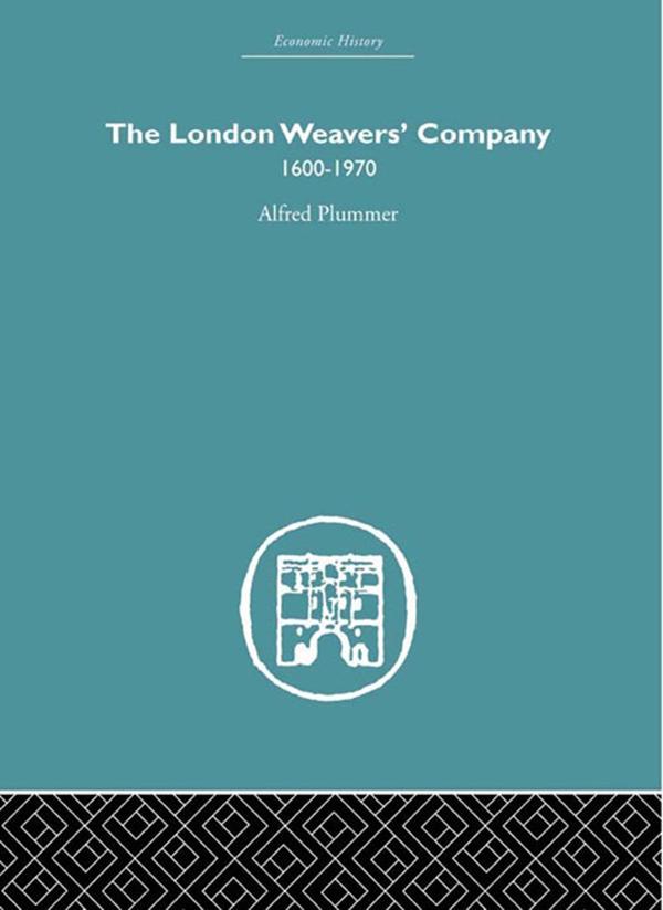 The London Weaver's Company 1600 - 1970 als eBook epub