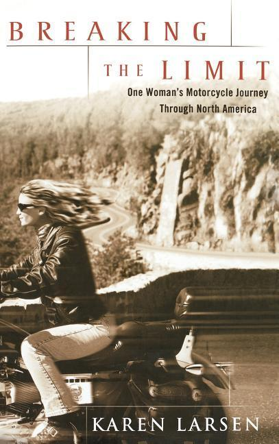 Breaking the Limit: One Woman's Motorcycle Journey Through North America als Buch