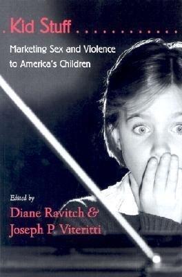 Kid Stuff: Marketing Sex and Violence to America's Children als Buch
