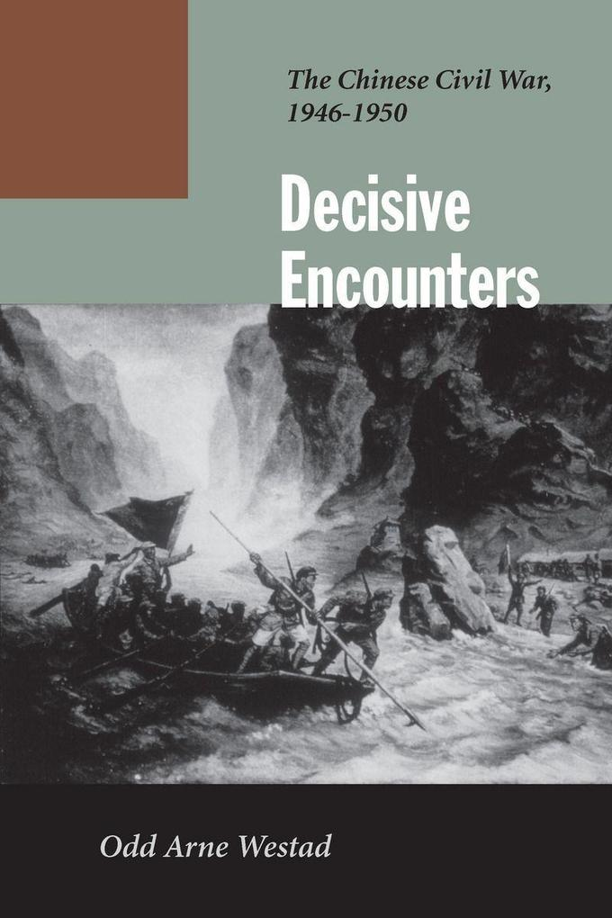 Decisive Encounters: The Chinese Civil War, 1946-1950 als Taschenbuch