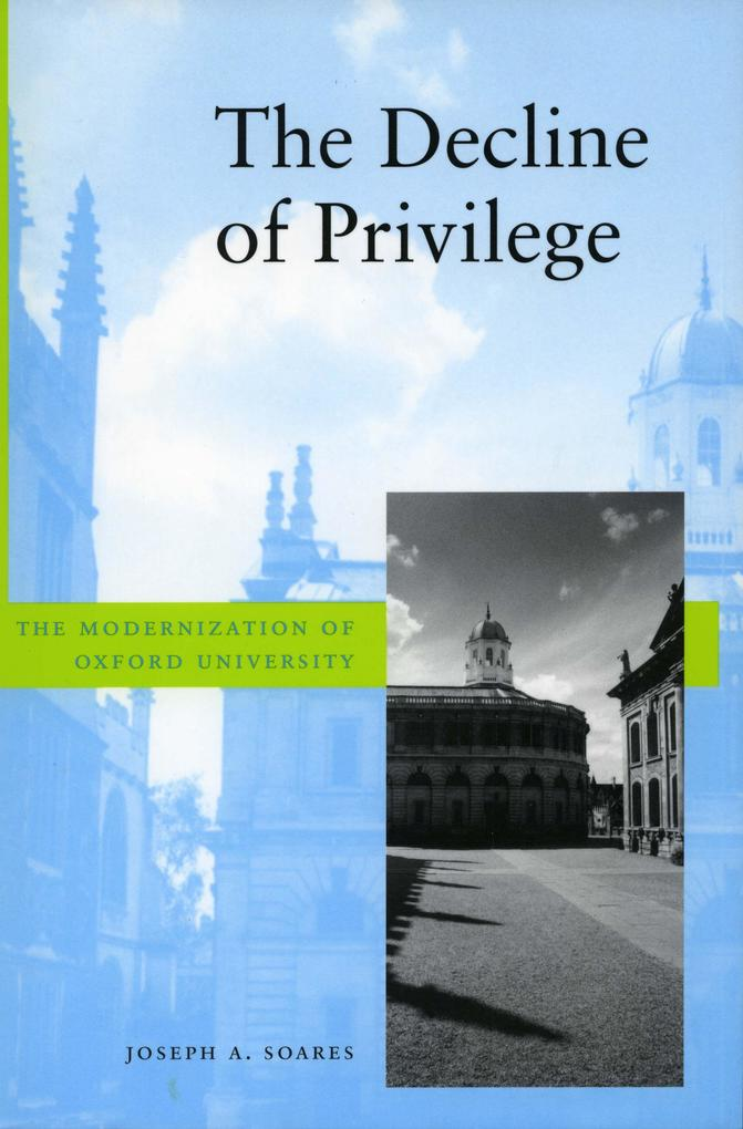 The Decline of Privilege: The Modernization of Oxford University als Taschenbuch