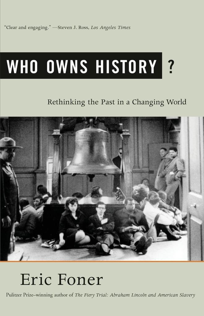 Who Owns History?: Rethinking the Past in a Changing World als Taschenbuch