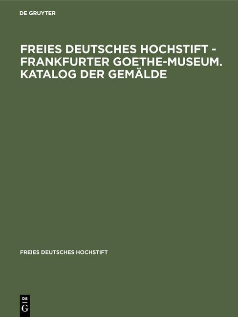 Freies Deutsches Hochstift - Frankfurter Goethe-Museum. Katalog der Gemälde als eBook pdf