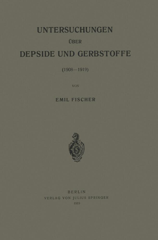Untersuchungen über Depside und Gerbstoffe (1908-1919) als Buch