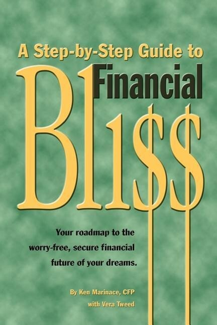 A Step-By-Step Guide to Financial Bliss als Taschenbuch