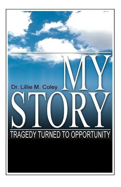 My Story: Tragedy Turned to Opportunity als Taschenbuch
