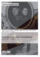 Remarque, Jünger und der Erste Weltkrieg. Literatur der Schützengräben als Buch