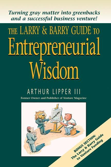 The Larry and Barry Guide to Entrepreneurial Wisdom als Taschenbuch
