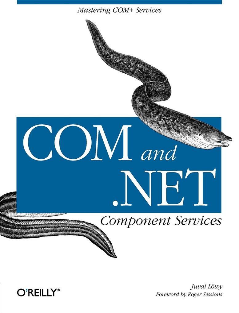 Com & .Net Component Services: Mastering COM+ Services als Buch