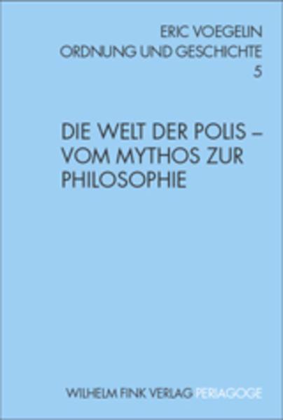 Die Welt der Polis - Vom Mythos zur Philosophie als Buch