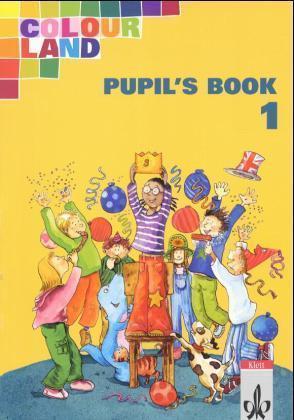 Colour Land. Für den Beginn ab Klasse 1. Pupil's Book. Ausgabe Baden-Württemberg. Klasse 1 als Buch