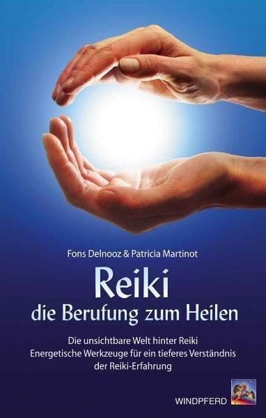 Reiki - die Berufung zum Heilen als Buch
