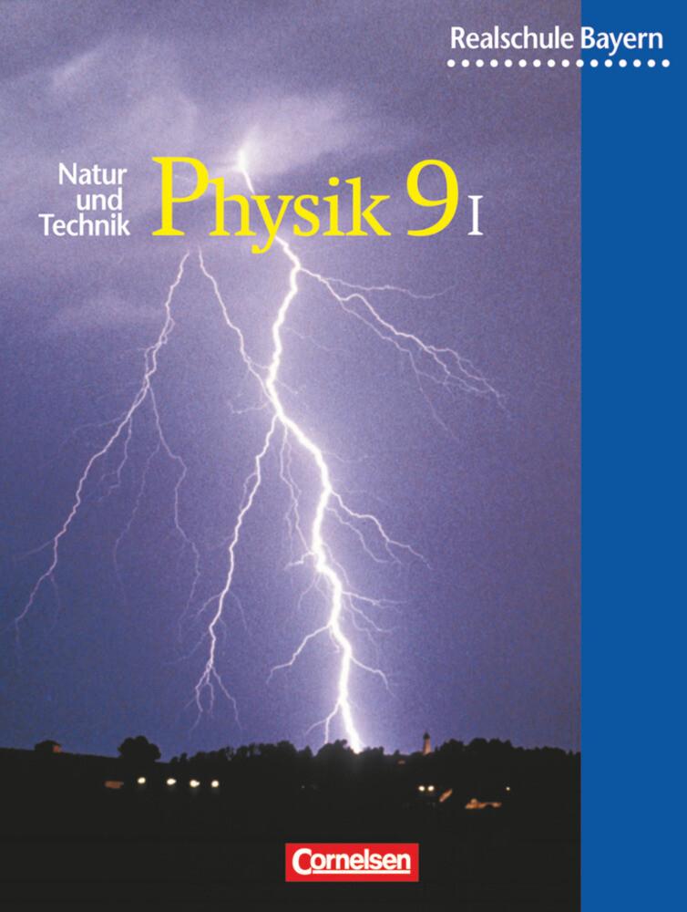 Natur und Technik. Physik 9. Realschule. Bayern. Wahlpflichtfächergruppe 1 als Buch