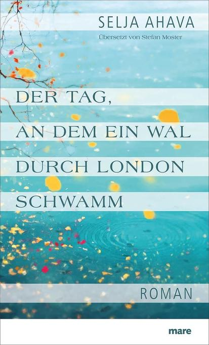 Der Tag, an dem ein Wal durch London schwamm als Buch von Selja Ahava