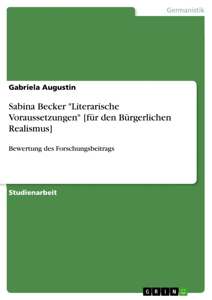 Sabina Becker Literarische Voraussetzungen [für den Bürgerlichen Realismus]
