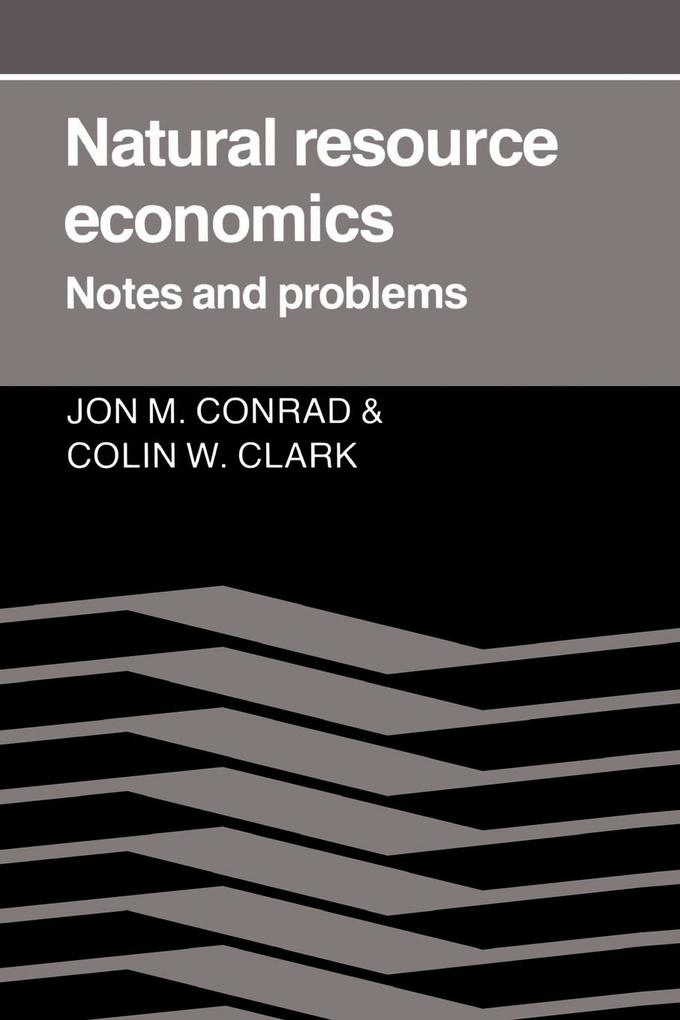 Natural Resource Economics: Notes and Problems als Buch