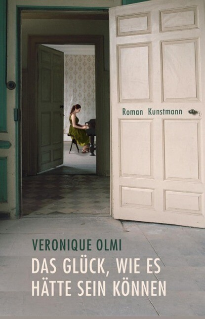 Das Glück, wie es hätte sein können als Buch von Véronique Olmi