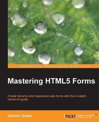 Mastering HTML5 Forms als eBook von Gaurav Gupta