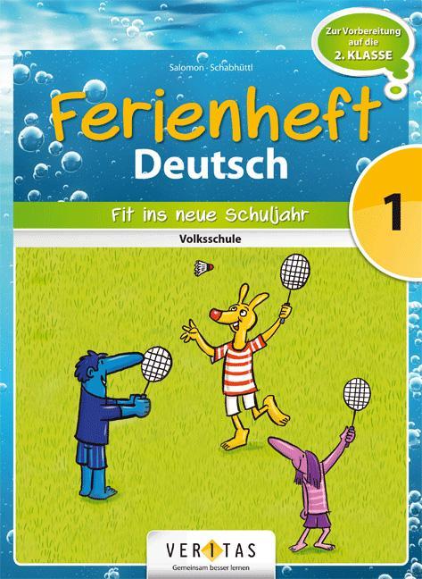 Deutsch Ferienheft 1. Klasse. Volksschule - Fit ins neue Schuljahr als Buch (kartoniert)