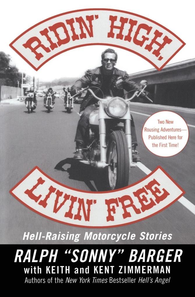 Ridin' High, Livin' Free: Hell-Raising Motorcycle Stories als Taschenbuch