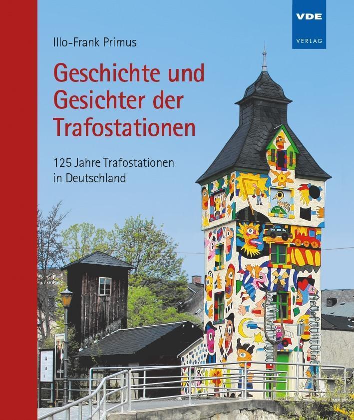 Geschichte und Gesichter der Trafostationen als Buch
