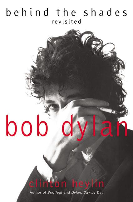 Bob Dylan: Behind the Shades Revisited als Buch