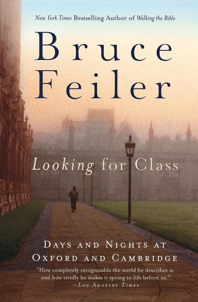 Looking for Class: Days and Nights at Oxford and Cambridge als Taschenbuch
