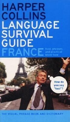 HarperCollins Language Survival Guide: France: The Visual Phrasebook and Dictionary als Taschenbuch
