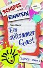 Schloss Einstein - Band 2: Ein seltsamer Gast