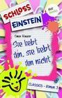 Schloss Einstein - Band 3: Sie liebt ihn, sie liebt ihn nicht