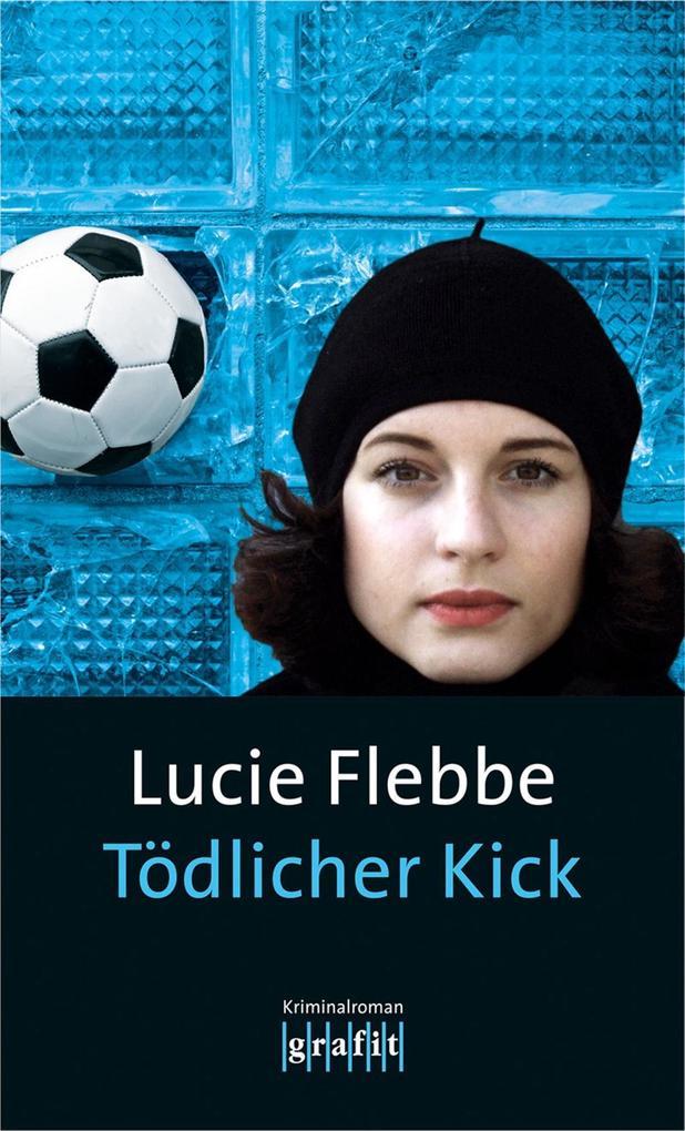 Tödlicher Kick als eBook von Lucie Flebbe
