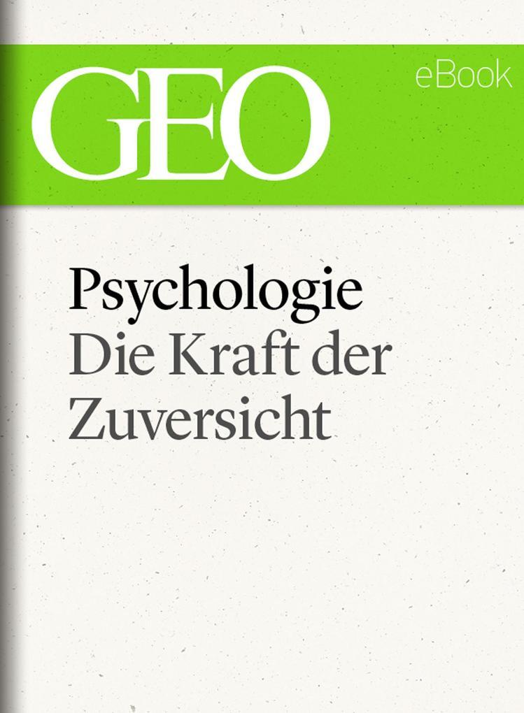 Psychologie: Die Kraft der Zuversicht (GEO eBook) als eBook