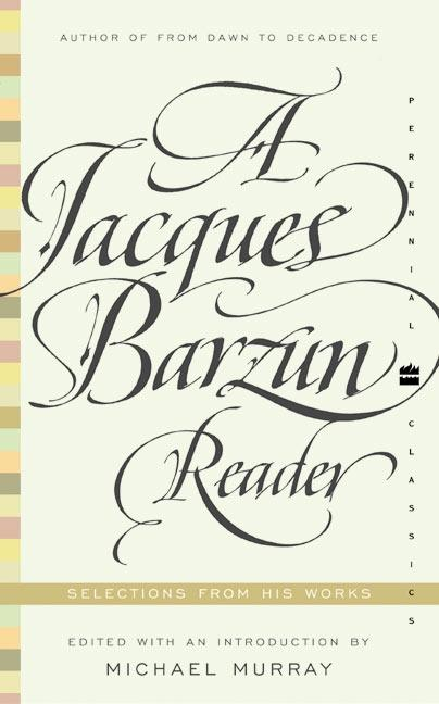 A Jacques Barzun Reader: Selections from His Works als Taschenbuch