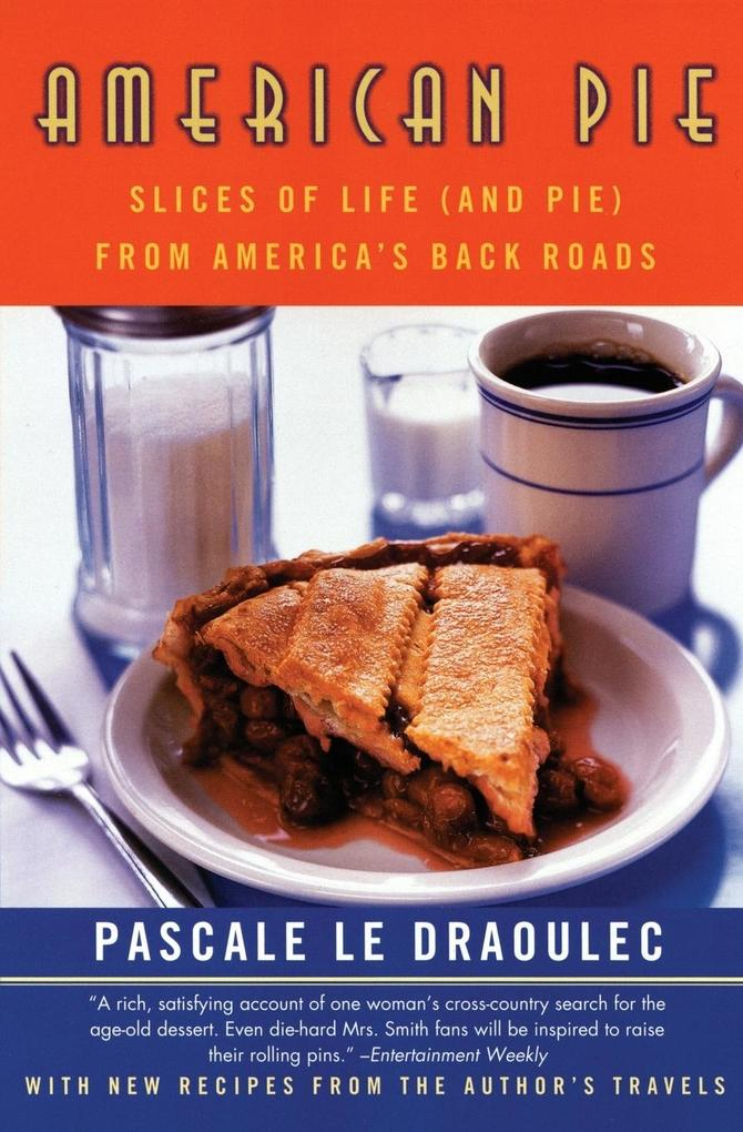 American Pie: Slices of Life (and Pie) from America's Back Roads als Taschenbuch
