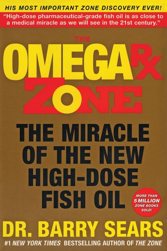 The Omega RX Zone: The Miracle of the New High-Dose Fish Oil als Taschenbuch