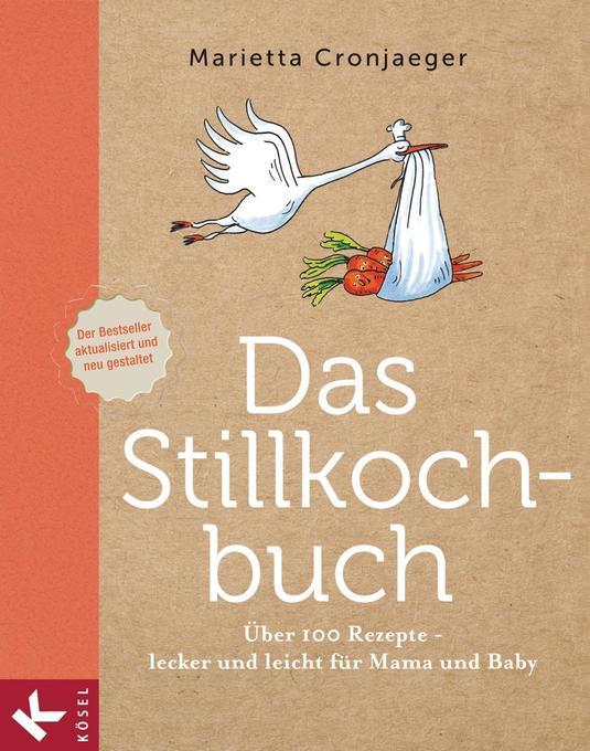 Das Stillkochbuch als Buch von Marietta Cronjaeger
