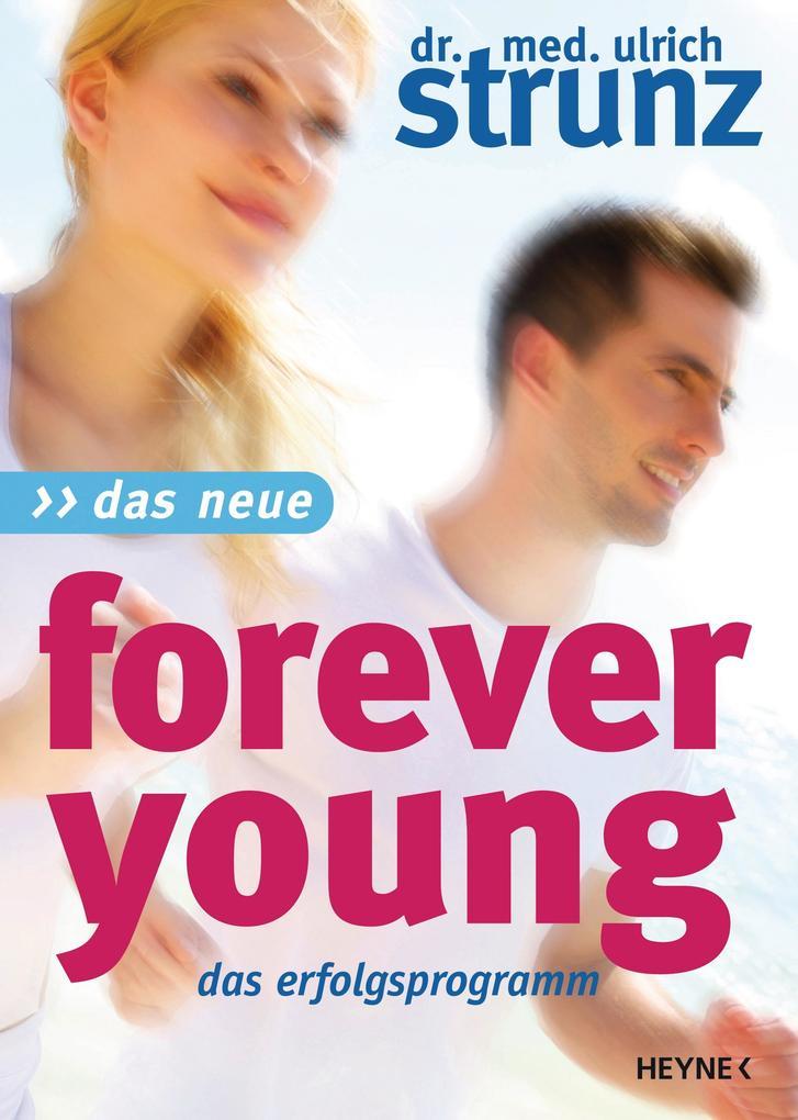 Das Neue Forever Young als Buch von Ulrich Strunz