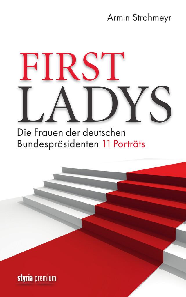 First Ladys als eBook von Armin Strohmeyr