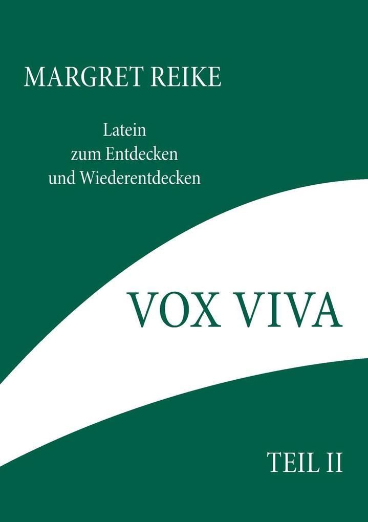 Vox Viva - Lebendiges Wort Teil II als eBook von Margret Reike